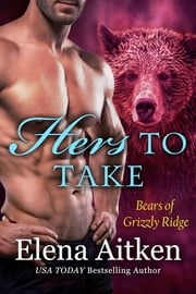 Hers to Take ebook by Elena Aitken