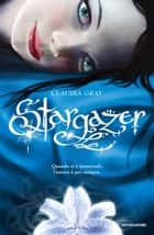 Stargazer (Versione italiana) ebook by Claudia Gray,Luca Fusari