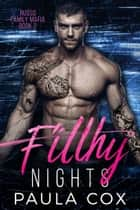 Filthy Nights - Russo Family Mafia, #2 ebook by Paula Cox