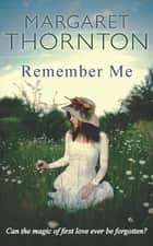 Remember Me ebook by Margaret Thornton