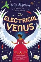 The Electrical Venus ebook by Julie Mayhew