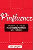 Pinfluence ebook by Beth Hayden