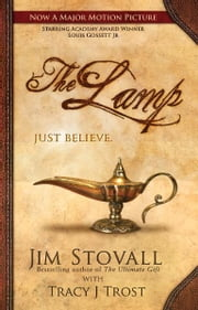 The Lamp: A Novel by Jim Stovall with Tracy J Trost ebook by Jim Stovall,Tracy J. Trost