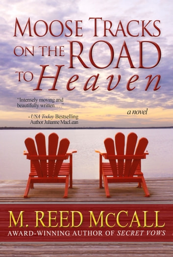 Moose Tracks on the Road to Heaven ebook by M. Reed McCall