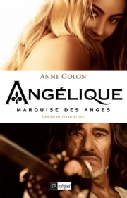 Angélique, Marquise des anges - Tome 1 - Version d'origine ebook by Anne Golon
