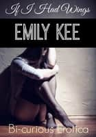 If I Had Wings ebook by Emily Kee
