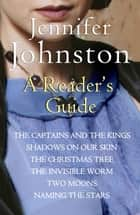 Jennifer Johnston: A Reader's Guide - Free Digital Compendium eBook by Jennifer Johnston