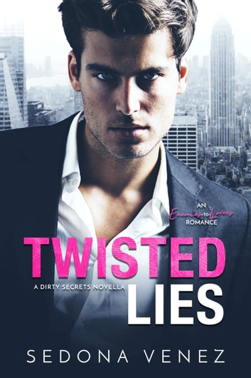 Twisted Lies ebook by Sedona Venez