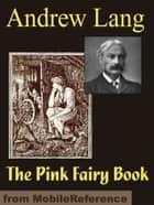 The Pink Fairy Book (Mobi Classics) ebook by Andrew Lang
