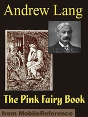 The Pink Fairy Book (Mobi Classics) 電子書 by Andrew Lang