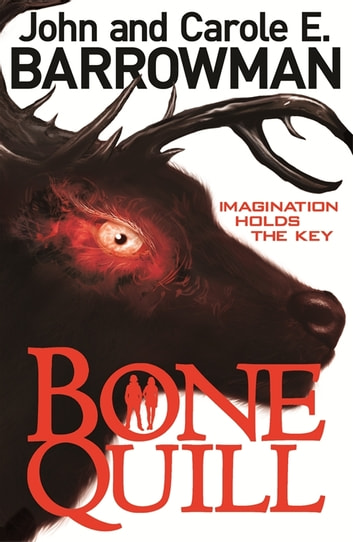 Bone Quill ebook by John Barrowman,Carole E. Barrowman