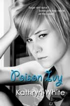 Poison Ivy ebook by Kathryn White