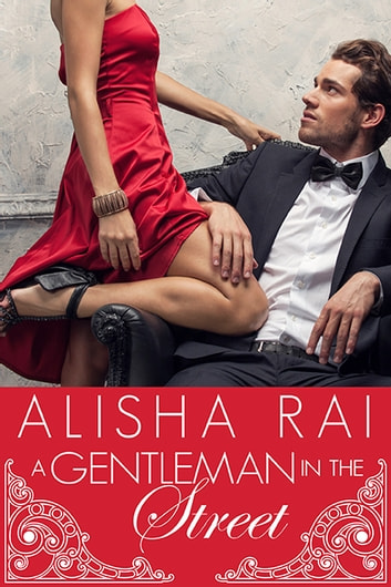 A Gentleman in the Street ebook by Alisha Rai