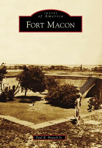 Fort Macon ebook by Paul R. Branch