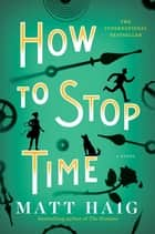How To Stop Time - A Novel ebook by Matt Haig