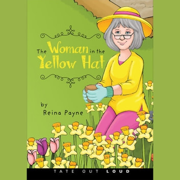 Woman in the Yellow Hat, The audiobook by Reina Payne