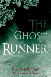 The Ghost Runner (The Lithia Trilogy, Book 2) ebook by Blair Richmond