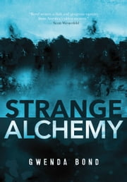 Strange Alchemy ebook by Gwenda Bond