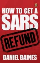 How to Get a SARS Refund ebook by Daniel Baines