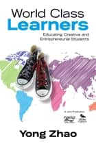 World Class Learners ebook by Yong Zhao