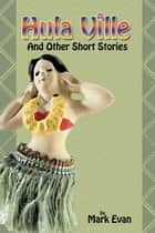 Hula Ville - And Other Short Stories ebook by Mark Lages