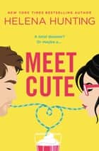 Meet Cute eBook by Helena Hunting