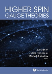 Higher Spin Gauge Theories ebook by Lars Brink,Marc Henneaux,Mikhail A Vasiliev