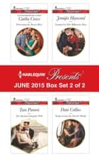Harlequin Presents June 2015 - Box Set 2 of 2 - An Anthology ebook by Caitlin Crews, Tara Pammi, Jennifer Hayward,...