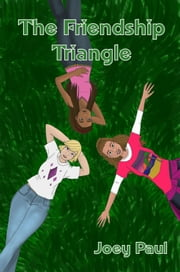 The Friendship Triangle ebook by Joey Paul