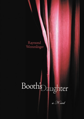 Booth's Daughter ebook by Raymond Wemmlinger