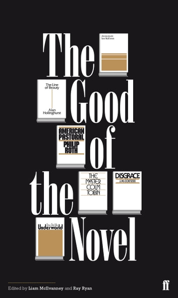 The Good of the Novel ebook by Liam McIlvanney,Ray Ryan