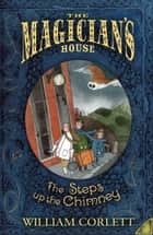 The Steps up the Chimney ebook by William Corlett