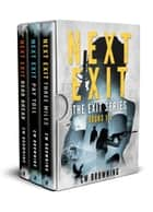 The Exit Series Box Set #1: Books 1-3 ebook by CW Browning