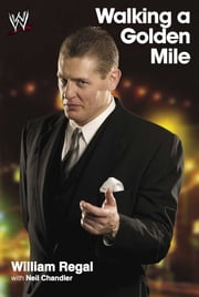 Walking a Golden Mile ebook by Neil Chanlder,William Regal