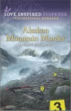 Alaskan Mountain Murder ebook by Sarah Varland