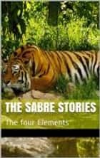 THE TIGER STORIES - THE ADVENTURES OF SABRE ebook by Royston Skipp