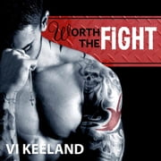 Worth The Fight audiobook by Vi Keeland