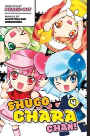 Shugo Chara Chan! - Volume 4 ebook by Peach-Pit and Others