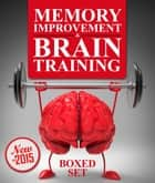 Memory Improvement & Brain Training - Unlock the Power of Your Mind and Boost Memory in 30 Days ebook by Speedy Publishing