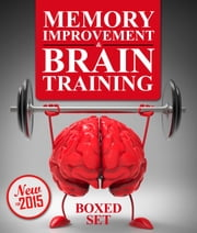 Memory Improvement & Brain Training - Unlock the Power of Your Mind and Boost Memory in 30 Days ebook by Kobo.Web.Store.Products.Fields.ContributorFieldViewModel