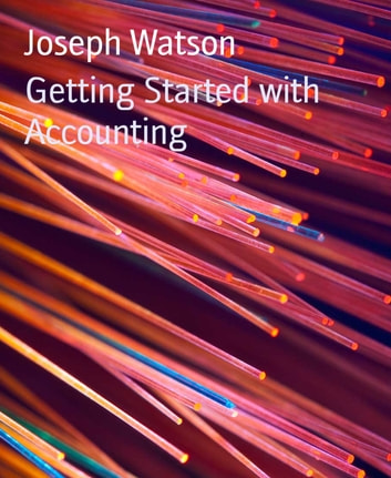 Getting Started with Accounting ebook by Joseph Watson