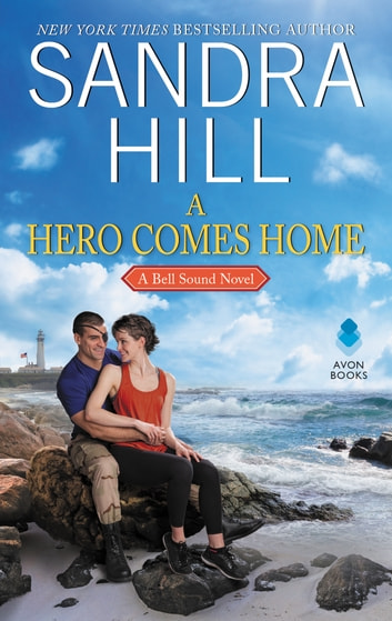 A Hero Comes Home - A Bell Sound Novel ebook by Sandra Hill