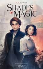 Shades of Magic - tome 1 eBook by Sarah Dali, V. e. Schwab