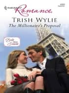 The Millionaire's Proposal ebook by Trish Wylie