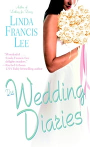 The Wedding Diaries ebook by Linda Francis Lee