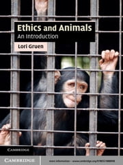 Ethics and Animals - An Introduction ebook by Lori Gruen