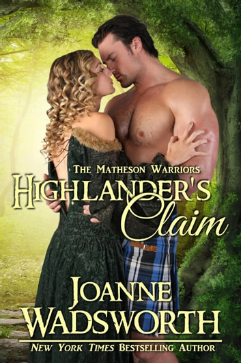 Highlander's Claim - The Matheson Warriors, #2 ebook by Joanne Wadsworth