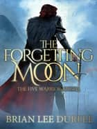 The Forgetting Moon ebook by