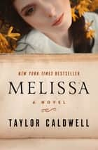 Melissa - A Novel ebook by Taylor Caldwell