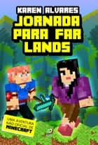 Jornada para Far Lands ebook by Karen Alvares